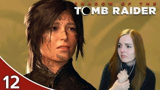PLEASE BE ALIVE! | Shadow Of The Tomb Raider Gameplay Walkthrough Part 12