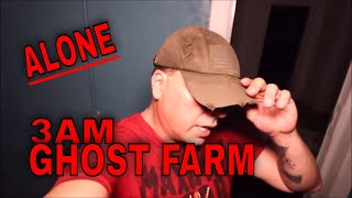 """(30 Minute ALONE Challenge) 3 AM """"GHOST FARM""""  Caught in the Devils Bargain"""