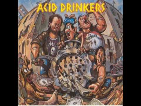 Acid Drinkers - Too Many Cops
