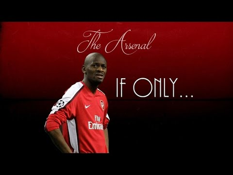 If Only ● Abou Diaby ● Arsenal FC