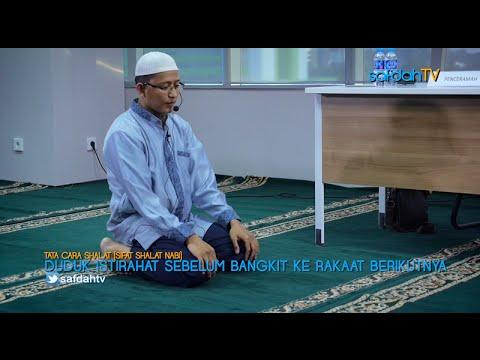 Tata Cara & Sifat Shalat Nabi: Duduk Sejenak Ketika Akan Bangkit Berdiri - Ustadz Badru Salam, Lc