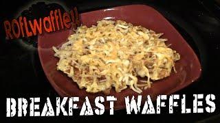Breakfast Waffles - ROFLWaffle ep.3