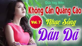 Nhạc Sống Dân Dã Vol 7 - Liên Khúc Nhạc Sống Đặc Biệt Theo Yêu Cầu - Quá Hay Nên Không Cần Quảng Cáo