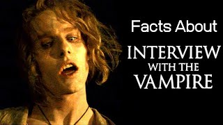 Facts About Interview with the Vampire
