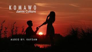 Komawo (Official Audio) - Jamie Culture /Don't Re-upload