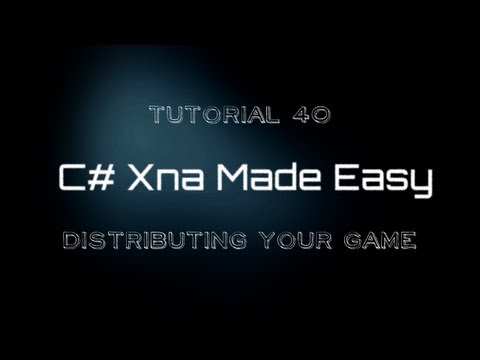 C# Xna Made Easy Tutoral 40 - Distributing Your Game