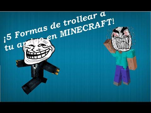 5 Formas de trollear a tu amigo | Minecraft