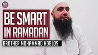 Be Smart This Ramadan ᴴᴰ | Brother Mohamed Hoblos
