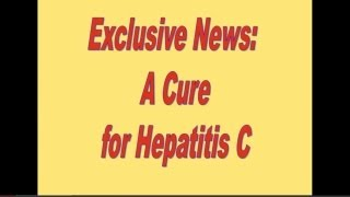 Exclusive News: A Cure for Hepatitis C