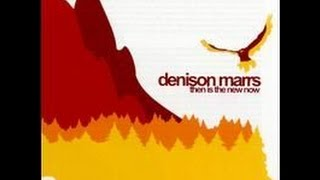 Watch Denison Marrs This Is All The Time video