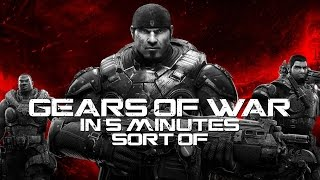 Gears of War in 5 Minutes (2016 Edition)