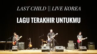 download lagu Last Child- Lagu Terakhir Untukmu & Seluruh Nafas Ini Live Jakcloth 2017 gratis