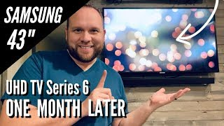 Samsung 43 inch UHD TV Series 6 NU6900 - 1 Month Later
