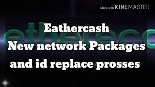 Download video Etherecash new network id replace prosses/plan and package(english)_you artist