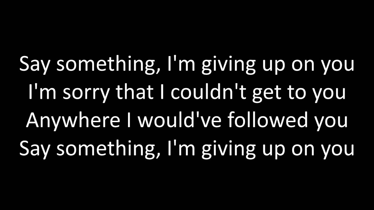 Say Something Im Giving Up On You Timeflies - Say Something