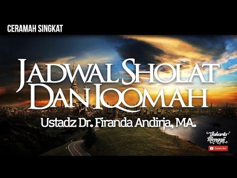 Fiqih Seputar Masjid - Jadwal Sholat Dan Iqomah - Ustadz Dr. Firanda Andirja, MA