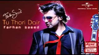 download lagu Farhan Saeed - Tu Thodi Dair gratis