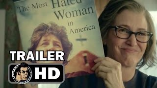 THE MOST HATED WOMAN IN AMERICA Official Trailer (2017) Melissa Leo Drama HD