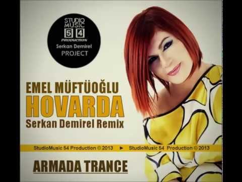 Emel Müftüoğlu - Hovarda (Serkan Demirel Remix) 2013