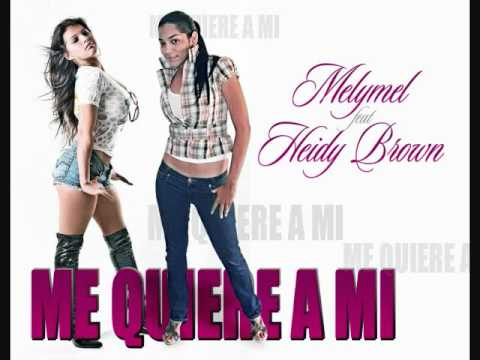me quiere ami - melymel ft heidy brown