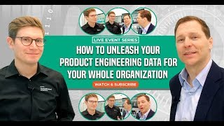 How to Unleash your Product Engineering Data for your Whole Organization