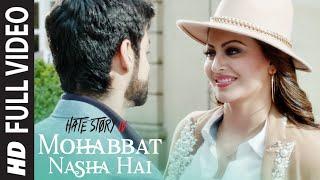 Full : Mohabbat Nasha Hai Song | Hate Story IV | Neha Kakkar | Tony Kakkar | Karan Wahi