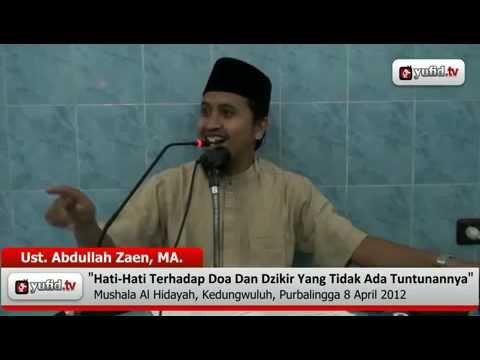 Doa Dan Dzikir Yang Tidak Sesuai Tuntunan - Ustadz Abdullah Zaen