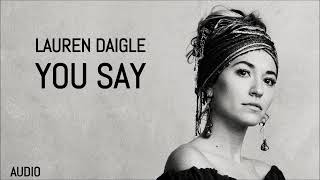 Lauren Daigle 34 You Say 34 Audio