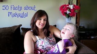 50 Facts About Makayla | Living with a Child with a Disability Series