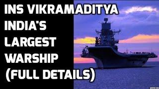 INS VIKRAMADITYA INDIA'S LARGEST WARSHIP (FULL DETAILS)