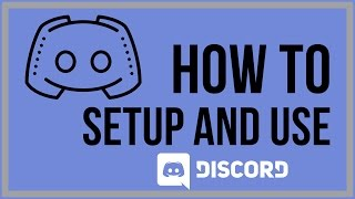 How To Setup And Use Discord - Basic Overview Of Features and Tools