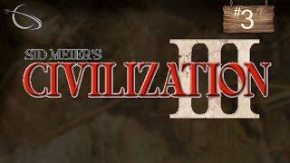 Let's Play Civilization 3 - [Episode 3] - | The War Begins |
