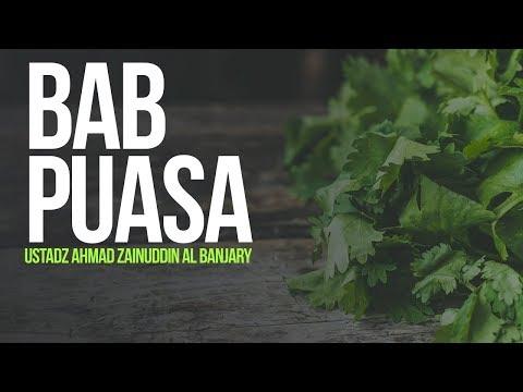 Kajian Intensif Bab Puasa - Ustadz Ahmad Zainuddin Al Banjary