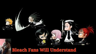Bleach Bankai Only Bleach Fans Will Understand Its Funny || Bleach Fans Will Find It Funny