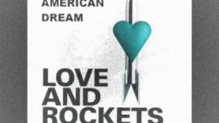 Watch Love  Rockets An American Dream video