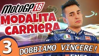 #3 MOTO GP 2018 - Dobbiamo vincere, per forza! | Gameplay Moto GP 2018 Ita