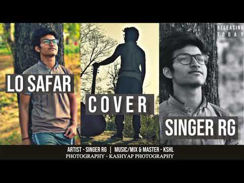 Lo Safar||Cover Version|| Singer RG|| Latest Hindi Song 2018