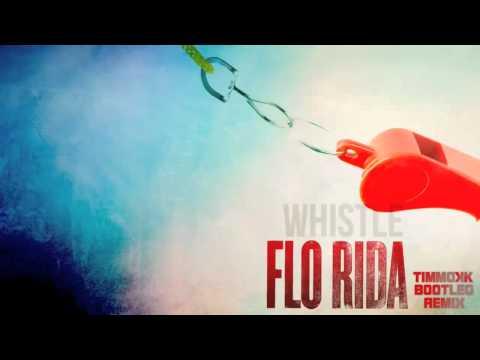 Download Lagu Flo Rida - Whistle (Timmokk Bootleg Remix) MP3 Free