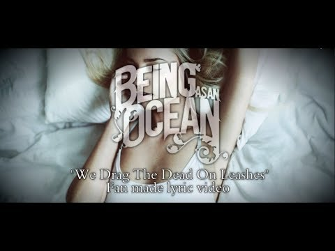 Being As An Ocean - We Drag The Dead On Leashes