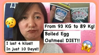 HOW I LOST 4 KG IN 10 DAYS! (OATMEAL & EGG DIET! )   Yamm Quin