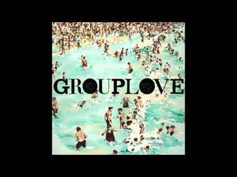 Grouplove - Dont Say Oh Well