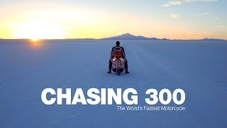 Chasing 300 - The World's Fastest Motorcycle