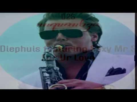 Diephuis Feat Saxy Mr S   -  for Ur Love   (dj Spen Re Dub) video