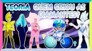 Steven Universo TEORIA - QUEM CRIOU AS DIAMANTES? (Yellow, Blue, White e Pink Diamond)