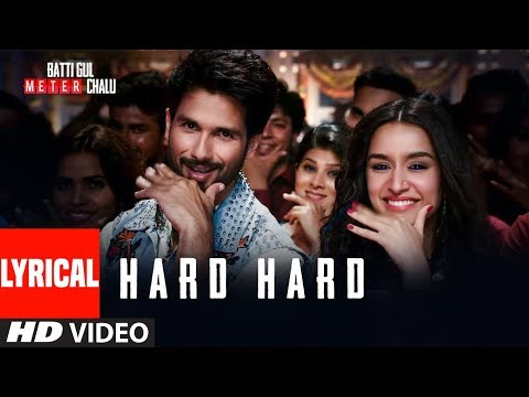 Hard Hard With Lyrics | Batti Gul Meter Chalu | Shahid K, Shraddha K | Mika S, Sachet T, Prakriti K
