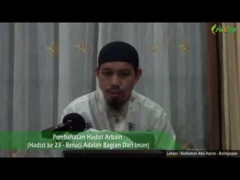Ust. Muhammad Rofi'i - Pembahasan Hadist Arbain Hadist Ke 23 (Bersuci Adalah Bagian Dari Iman)
