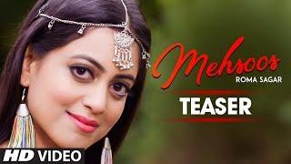 Song Teaser ► Mehsoos: Roma Sagar | Releasing on 9 February 2019