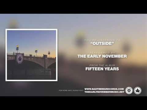 """The Early November - """"Outside"""" [Fifteen Years]"""