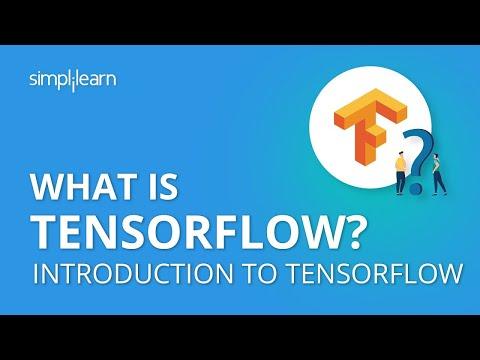 What is TensorFlow? | Introduction to TensorFlow | TensorFlow Tutorial for Beginners | Simplilearn