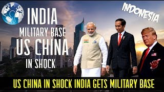 US CHINA in Shock as India gets Military Base in Indonesia